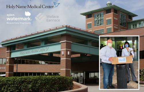 Wallace Eannace and Xylem Watermark Donate Personal Protective Equipment (PPE) to Holy Name Medical Center, Teaneck, NJ.
