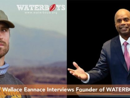 Darryl Clark of Wallace Eannace Interviews Chris Long, Two-Time Super Bowl Champion And Founder Of WATERBOYS